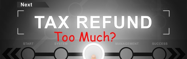 What Should You Do if the IRS Refunds You Too Much?